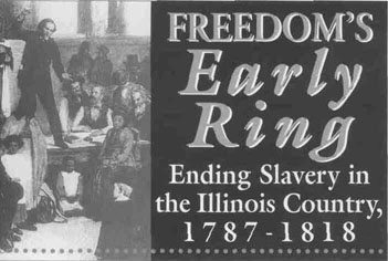 Early Ring, Ending Slavery in the Illinois Country, 1787-1818